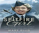 A Spitfire Girl: Mary Wilkins Ellis - by Melody Foreman. Biography of ATA First Officer Mary Wilkins who flew 400 Spitfires and 76 varieties of aircraft including heavy bombers during WWII