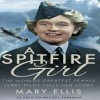 Page link: A Spitfire Girl: Mary Wilkins Ellis - by Melody Foreman